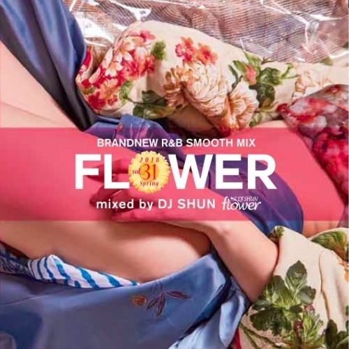 R&B・歌物・ジェレマイ・ジャスティンティンバーレイクFlower Vol.31 / DJ Shun