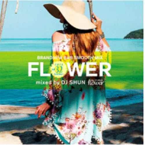 R&B・歌物・美メロ・ケニー・ラティモア・クリスブラウンFlower Vol.32 / DJ Shun