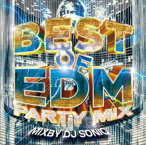 これがEDM最新系!!【洋楽 MixCD・MIX CD】Best Of EDM Party Mix / DJ Sonic【M便 2/12】