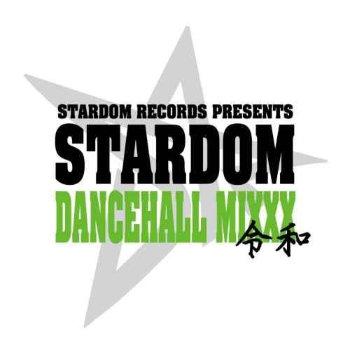 Stardom Records レゲエ ダンスホールStardom Dancehall Mixxx 令和 / Stardom Records