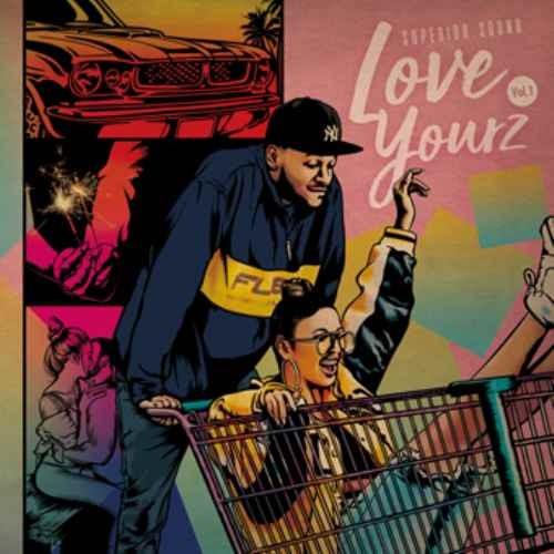 スペリアー ヒップホップLove Yourz Vol.1 / Superior Sound