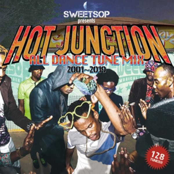 Sweetsop スウィートサップ レゲエ ダンスSweetsop presents Hot Junction -All Dance Tune Mix 2001~2019- / Sweetsop