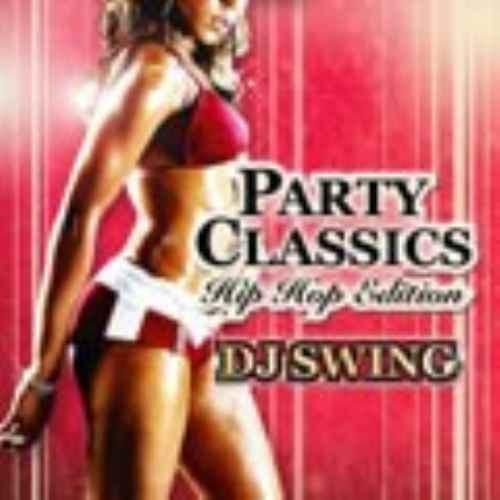 DJ Swing スウィング ヒップホップ パーティーParty Classics Vol.1 -HIP HOP Edition- / DJ Swing
