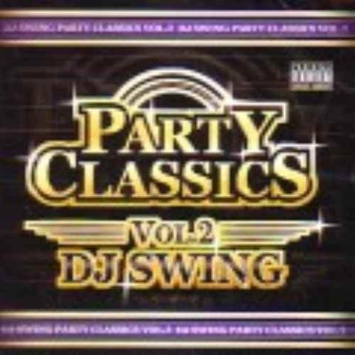 DJ Swing スウィング パーティー ヒップホップParty Classics Vol.2 / DJ Swing