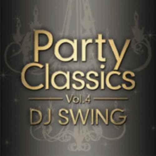 DJ Swing スウィング パーティー ヒップホップParty Classics Vol.4 / DJ Swing