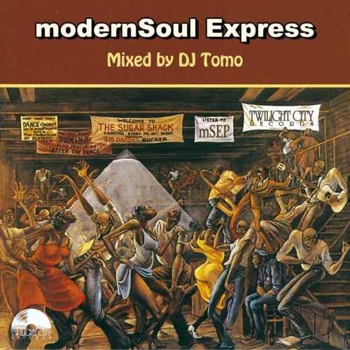 DJ Tomo モダン ソウル オールドスクールModernsoul Express / DJ Tomo