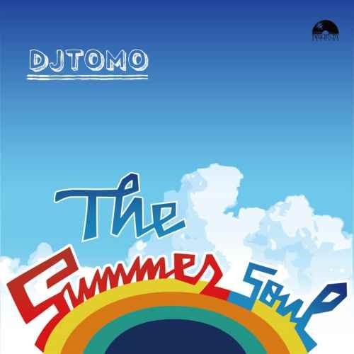 DJ Tomo サマー 夏 ソウルThe Summer Soul / DJ Tomo
