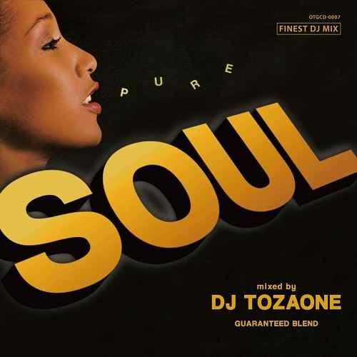 DJ Tozaone DJトザワン ソウルPure Soul / DJ Tozaone