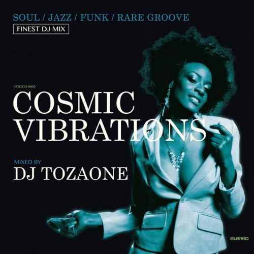 DJ Tozaone DJトザワン ソウル ジャズ ファンク レアグルーヴCosmic Vibrations