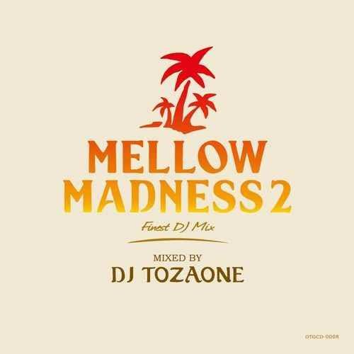 DJ Tozaone DJトザワン ソウル ファンク モダン ゴスペルMellow Madness 2 / DJ Tozaone