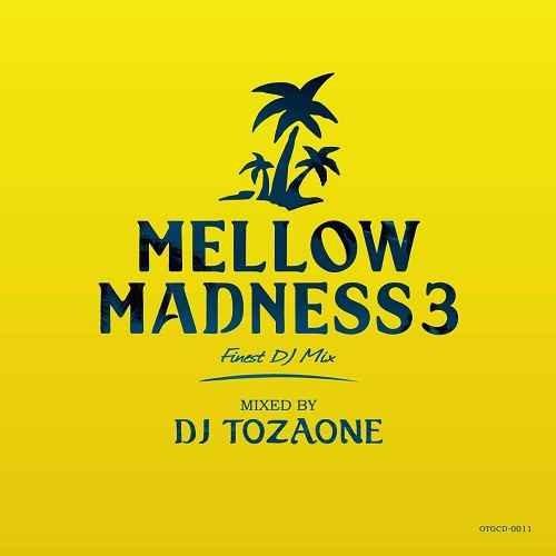 DJ Tozaone DJトザワン ソウル ラヴァーズ モダン アーバン AORMellow Madness 3 / DJ Tozaone