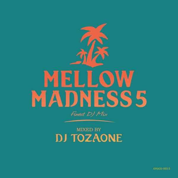 UK ラバーズ ソウル ポップス DJトザワンMellow Madness 5 / DJ Tozaone