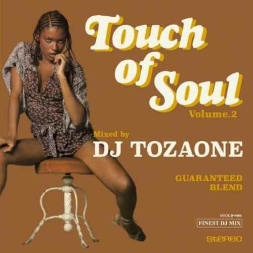 DJ Tozaone DJトザワン ソウル メロウ ビターTouch Of Soul 2 / DJ Tozaone