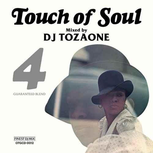 DJ Tozaone DJトザワン ソウル レアグルーヴ ファンク ジャズ レゲエTouch Of Soul 4 / DJ Tozaone