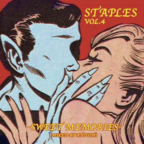 Atsushi 40年代 50年代 60年代 ラブソング アメリカ 音楽Staples Vol.4 -Sweet Memories- / Atsushi