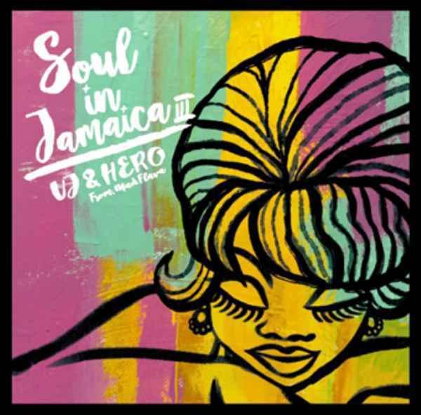 ジャマイカ ソウル カバー Vinyl MixシリーズSoul in Jamaica 3 / UJ & Mad Flava