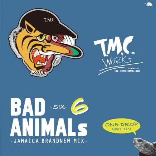 レゲエ・ジャマイカ・ブランニュー・ワンドロップBad Animals 6 -Jamaica Brandnew MIX- One Drop Edition / T.M.C Works