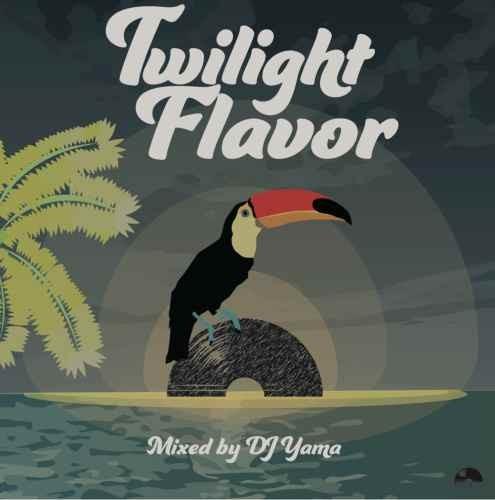 DJ Yama 和洋 新旧Twilight Flavor / DJ Yama