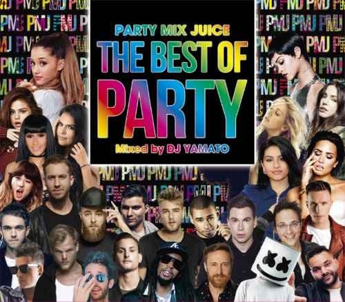 パーティー トップ40 ポップス アフロジャック アヴィーチーParty Mix Juice The Best Of Party / DJ Yamato