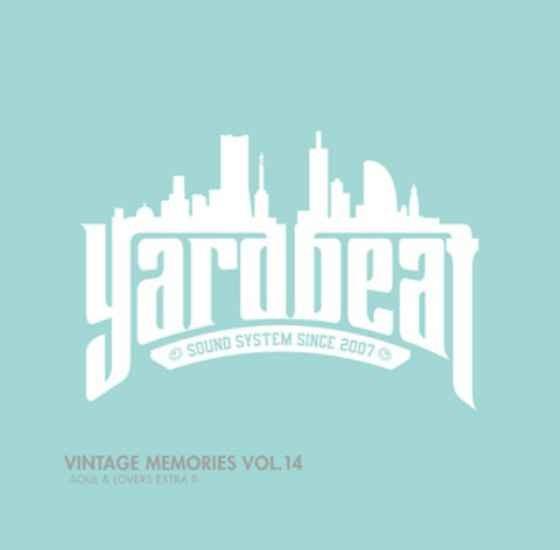 レゲエ ヤードビート 名曲のオンパレード シリーズ14作目Vintage Memories Vol.14 -Soul & Lovers Extra II- / Yard Beat