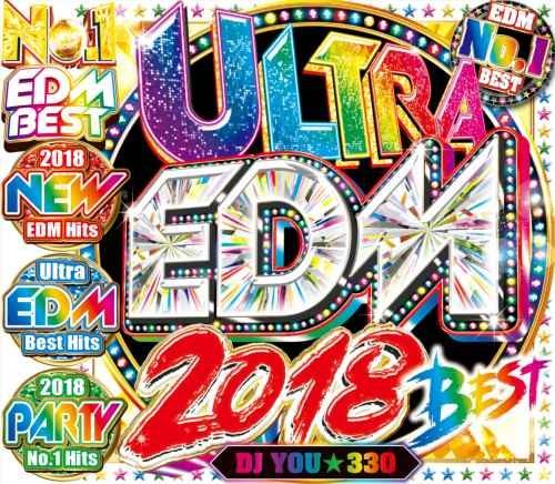 EDM・トロピカル・2018年・カルヴィンハリス・ハードウェルUltra EDM 2018 Best / DJ You★330