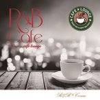 R&B cafe - presented by cafe lounge / ���ե��饦��