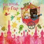 KIDS BOSSA Flip Flap - キッズ ボッサ / フリップ フラップ