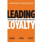 Leading Loyalty: Cracking the Code to Customer Devotion Hardback Book