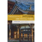 IMPRESSIONS of JAPANESE ARCHITECTURE?A Classic Look at Japanese ArchitectureGardensand Art That Has