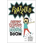 海外製絵本Frazzled: Everyday Disasters and Impending Doom
