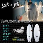 サーフボード ショートボード リブテック LIB TECH LOST PUDDLE FISH MAYHEM ロスト サーフフィン個人宅送料無料