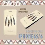 iPhone6s iPhone6 ケース 手帳型 ブックタイプ  PAUL & JOE ポールアンドジョー 公式 ライセンス品 鷲 羽根 フェザー ネイティブ フォークロア インディアン
