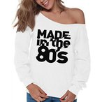 Vizor Women's 80s Birthday Made In The 80's Off Shoulder Tops Sweatshirts Cool 80s Disco 80s Party White L