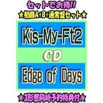3����Ʊ��ͽ�������ŵ�ʳ��ա˽����A+B+�̾��� Kis-My-Ft2��CD+DVD/Edge of Days��19/11/13ȯ�䡡���ꥳ�����Ź