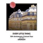 Every Little Thing  Blu-ray [EVERY LITTLE THING 15th Anniversary Concert Tour 2011-2012 ORDINARY]12/8/1発売