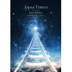 初回仕様(取) Aqua Timez 2DVD/Aqua Timez FINAL LIVE 「last dance」 19/3/27発売 オリコン加盟店