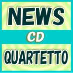 通常盤 NEWS CD/QUARTETTO 16/3/9発売