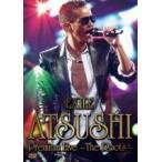 ■EXILE ATSUSHI DVD【EXILE ATSUSHI Premium Live 〜The Roots〜】11/5/11発売