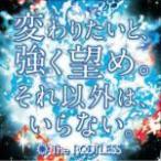 The ROOTLESS CD【変わりたいと、強く望め。それ以外は、いらない。】11/8/24発売■通常盤