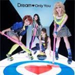 Dream CD/Only You 通常盤 13/5/29発売