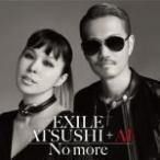 EXILE ATSUSHI+AI CD/No more 16/3/9発売 オリコン加盟店