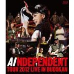 AI  Blu-ray/「INDEPENDENT」TOUR 2012 ‐ LIVE in BUDOKAN  12/12/5発売