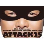 通常盤 DREAMS COME TRUE(ドリカム) 2DVD/ 25th Anniversary DREAMS COME TRUE CONCERT TOUR 2014 - ATTACK25 - 15/7/7発売