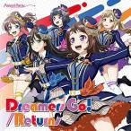 新品/送料無料 Dreamers Go!/Returns Blu-ray付生産限定盤 Poppin'Party CD+Blu-ray BanG Dream!(バンドリ!)