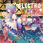 ELECTRO CUTE 2 / Rolling Contact