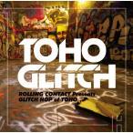 TOHO Glitch / Rolling Contact