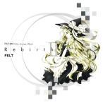 Rebirth Story2 / FELT