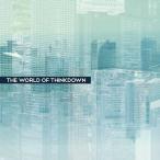 The World of Thinkdown / クロネコラウンジ 発売日2016−05−08 AKBH