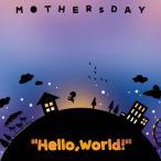 """Hello,world!"" / M●THERsDAY 発売日2016−08−09 AKBH"
