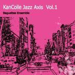 kancolle Jazz Axis  Vol.1 / Baguettes Ensemble 発売日2018−01−09 AKBH